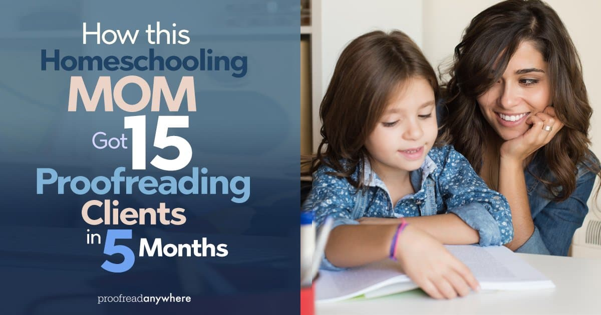 How This Homeschooling Mom Got 15 Proofreading Clients in 5 Months ...