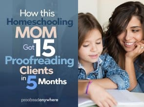 How This Homeschooling Mom Got 15 Proofreading Clients in 5 Months