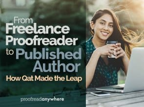 From Freelance Proofreader to Published Author: How Qat Made the Leap