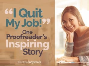 """I Quit My Full-Time Job!"" One Proofreader's Inspiring Story"