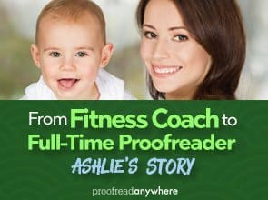 Check out Ashlie's story on how she became a full-time proofreader