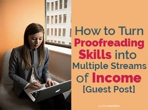 Want to earn more from your word-nerd skills? Here's how to turn proofreading skills into multiple streams of income