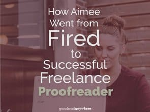 From fired to freedom: Aimee bounced back and became a successful freelance proofreader