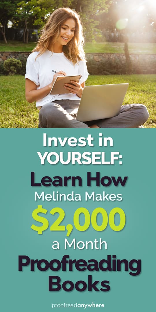 Scared of investing in yourself? Melinda did and now she earns $2,000 a month proofreading books!