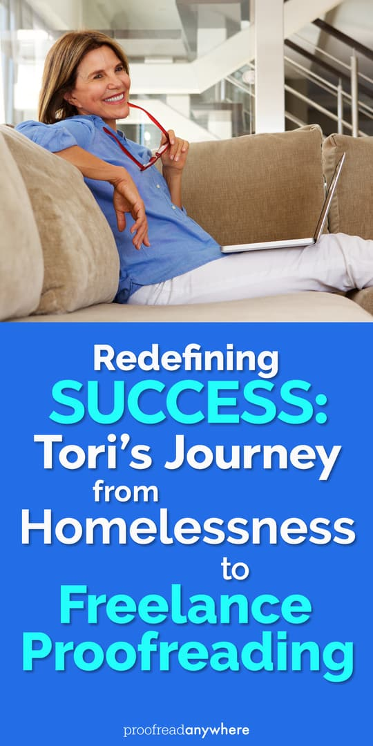 Freelance proofreading allows Tori to work when and where she wants