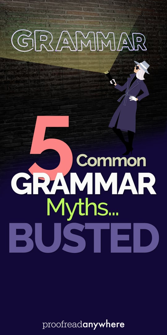 5 common grammar myths you can ignore
