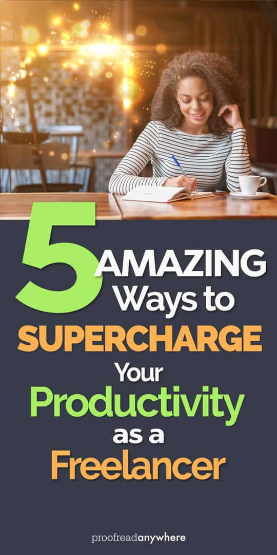Supercharge your productivity with these 5 amazing tips for freelancers