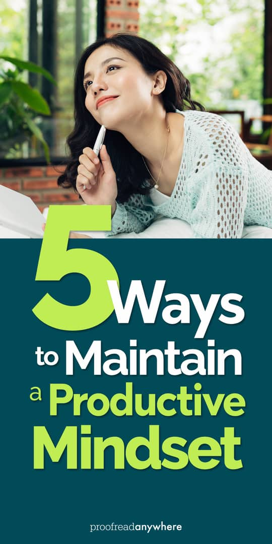Check out these 5 awesome ways to maintain a productive mindset and get sh*t done!