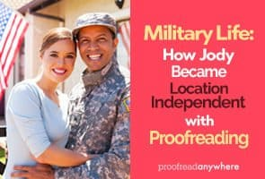 Constantly on the move? Start a location independent business like proofreading and never have to job hunt in a new town again!