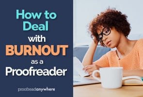 7 AWESOME tips to help you deal with burnout as a proofreader