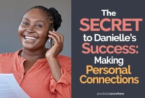 How Making Personal Connections Led to Proofreading Success for Danielle