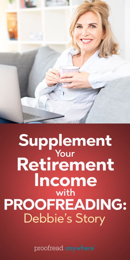 Can you supplement your retirement income with proofreading? Debbie says yes!