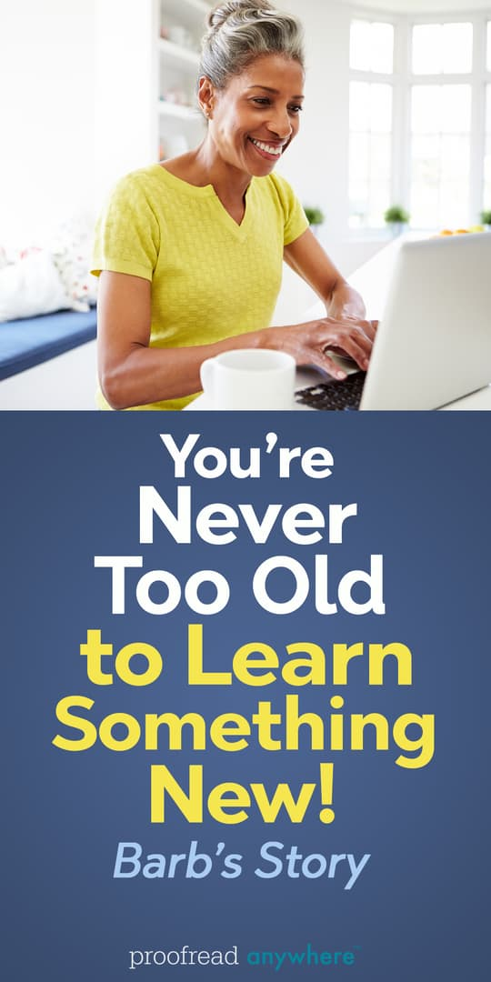You're Never Too Old to Learn Something New! Barb's Story