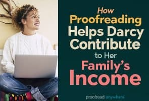 How Proofreading Helps Darcy Contribute to Her Family's Income