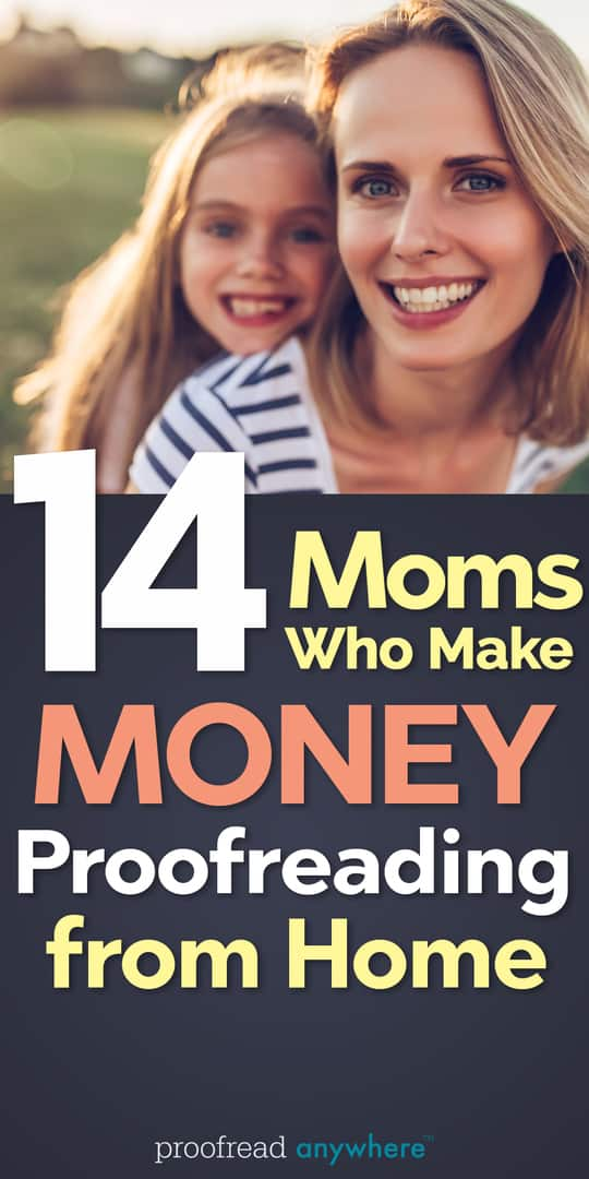 Want to earn money from home? Follow in the footsteps of these moms who make money proofreading.