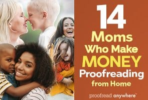 14 Moms Who Make Money Proofreading from Home