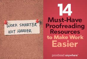 14 More Must-Have Proofreading Resources to Make Work Easier