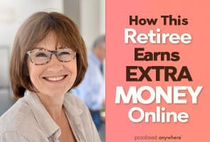 Want to earn extra money online to see you through retirement? Try proofreading!