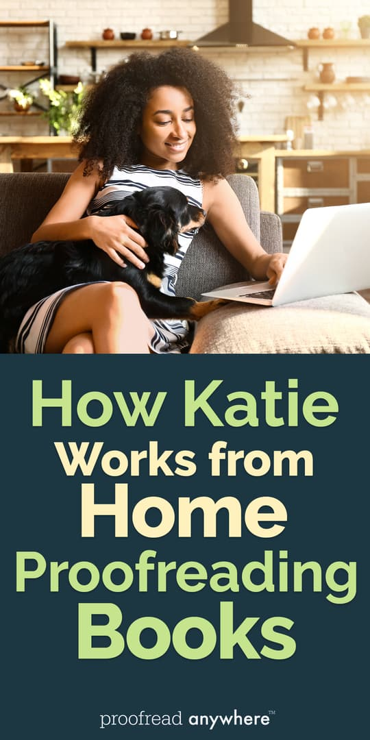 Love to read? Why not work from home proofreading books! Katie does it!