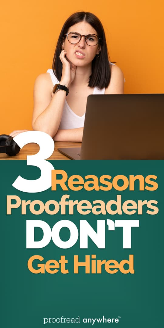 Check out these reasons proofreaders don't get hired so you can avoid making these mistakes!