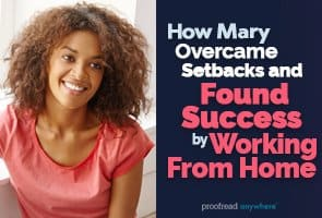 Try working from home as a way to overcome previous career setbacks