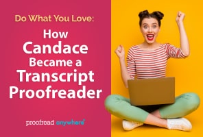 Use your love of reading to earn money as a transcript proofreader!
