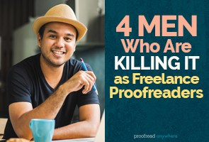 Men can be kick-ass freelance proofreaders too!