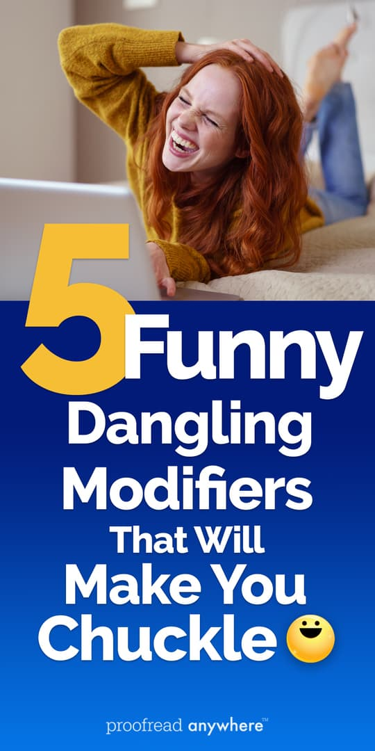 If you want a good laugh, check out these funny dangling modifiers!