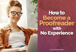 "Ever wondered ""What is proofreading and how do I become a proofreader with no experience?"" Answers here!"